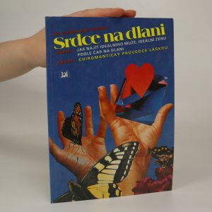 náhled knihy - Srdce na dlani, neboli, Jak najít ideálního muže, ideální ženu podle čar na dlani