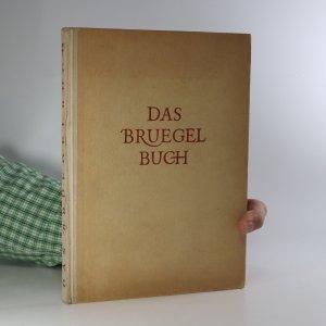 náhled knihy - Das Bruegel-Buch. Mit einer Einleitung von Leo Bruhns