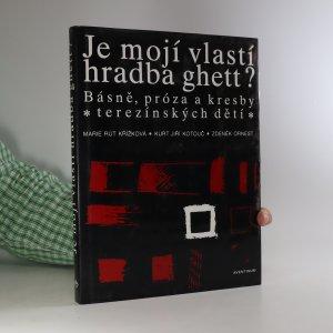 náhled knihy - Je mojí vlastí hradba ghett? Básně, próza a kresby terezínských dětí
