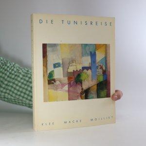 náhled knihy - Die Tunisreise. Klee, Macke, Moilliet