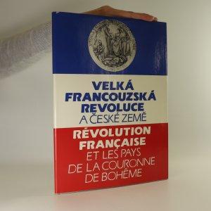náhled knihy - Velká francouzská revoluce a české země. Révolution Francaise et les pays de la Couronne de Boheme