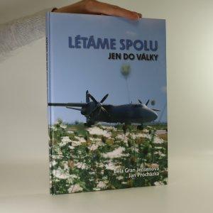 náhled knihy - Létáme spolu jen do války (věnování a podpis autorky)