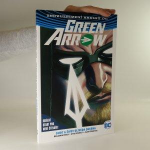 náhled knihy - Green Arrow. Smrt a život Olivera Queena. Kniha první