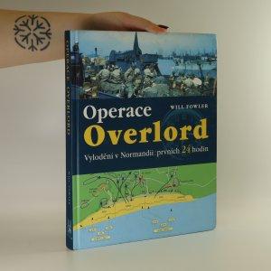 náhled knihy - Operace Overlord. Vylodění v Normandii. Prvních 24 hodin