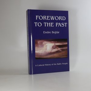 náhled knihy - Foreword to the Past. A Cultural History of the Baltic People