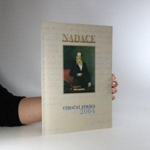 náhled knihy - Nadace Nadání Josefa, Marie a Zdenky Hlávkových. Výroční zpráva 2004