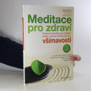 náhled knihy - Meditace pro zdraví. Praktický průvodce pro zvládání bolesti, nemocí a stresu pomocí všímavosti