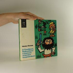 náhled knihy - O Česílkovi, Šejtročkovi a jednom známém loupežníkovi