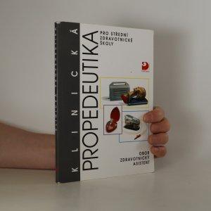 náhled knihy - Klinická propedeutika pro střední zdravotnické školy