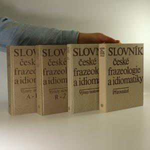náhled knihy - Slovník české frazeologie a idiomatiky. Výrazy slovesné. Přirovnání. Výrazy neslovesné. (4 svazky)