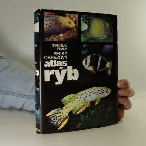 náhled knihy - Veľký obrazový atlas rýb