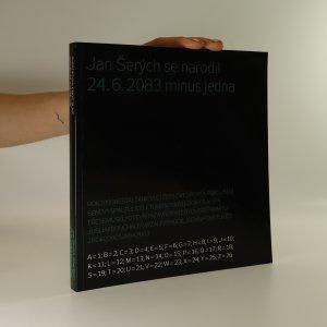 náhled knihy - Jan Šerých se narodil 24.6.2083 minus jedna