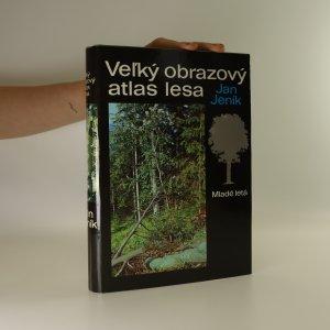 náhled knihy - Veľký obrazový atlas lesa (slovensky)