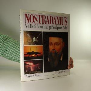 náhled knihy - Nostradamus. Velká kniha předpovědí. Splněná proroctví a předpovědi na přelom tisíciletí a dále