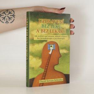 náhled knihy - Uzdravení bez léků a bez lékařů. Jak zvítězit nad stresem, úzkostí a depresí bez farmakoterapie a psychoterapie