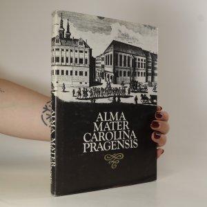 náhled knihy - Alma mater Carolina Pragensis. Výbor svědectví cizích návštěvníků