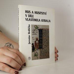náhled knihy - Hus a husitství v díle Vlastimila Kybala