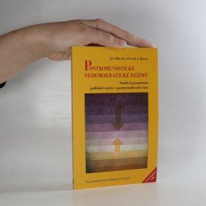 náhled knihy - Postkomunistické nedemokratické režimy. Studie k proměnám politické teorie v posttranzitivním čase