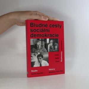 náhled knihy - Bludné cesty sociální demokracie. Studie, rozhovory, názory
