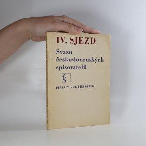 náhled knihy - IV. Sjezd Svazu československých spisovatelů (Praha 27.-29. června 1967)