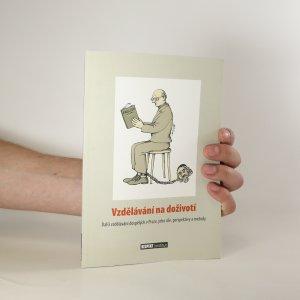 náhled knihy - Vzdělávání na doživotí. Další vzdělávání dospělých v Praze, jeho cíle, perspektivy a metody