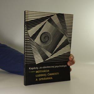 náhled knihy - Kapitoly zo všeobecnej psychológie. Motivácia ľudskej činnosti a správania (místy podtrháno)
