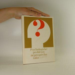 náhled knihy - Psychologické problémy neprospěchu žáků