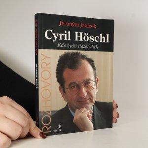 náhled knihy - Cyril Höschl. Kde bydlí lidské duše
