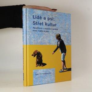 náhled knihy - Lidé a psi. Střet kultur