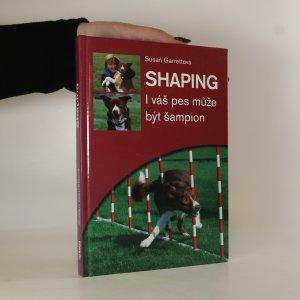 náhled knihy - Shaping. I váš pes může být šampion