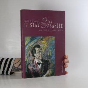 náhled knihy - Gustav Mahler. Současník budoucnosti