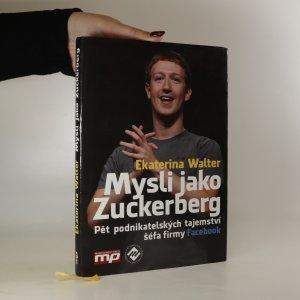 náhled knihy - Mysli jako Zuckerberg. Pět podnikatelských tajemství šéfa firmy Facebook