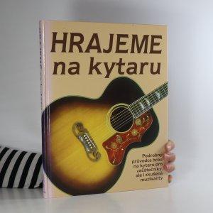náhled knihy - Hrajeme na kytaru základy hry na rockovou, folkovou a klasickou kytaru