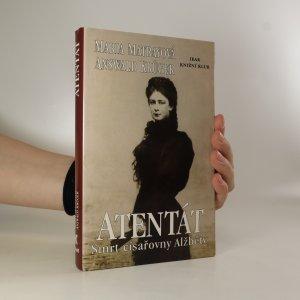 náhled knihy - Atentát. Smrt císařovny Alžběty
