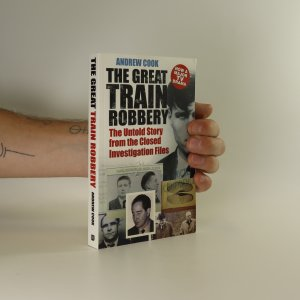 náhled knihy - The Great Train Robbery. The untold story from the closed investigation files