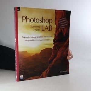 náhled knihy - Photoshop - barevný režim LAB. Tajemství kaňonů a další dobrodružství v nejsilnějším barevném prostoru (chybí příloha)