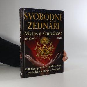 náhled knihy - Svobodní zednáři. Mýtus a skutečnost Odhalení pravdy o jejich historii, symbolech a tajných rituálech