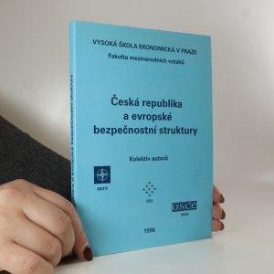 náhled knihy - Česká republika a evropské bezpečnostní struktury