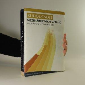 náhled knihy - Budoucnost mezinárodních vztahů