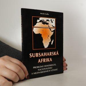 náhled knihy - Subsaharská Afrika. Problémy demokracie, nacionalismu a mezinárodních vztahů