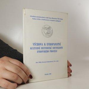 náhled knihy - Výchova k evropanství. Kulturně historické souvislosti evropského procesu