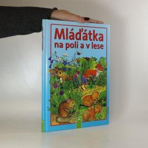 náhled knihy - Mláďátka na poli a v lese