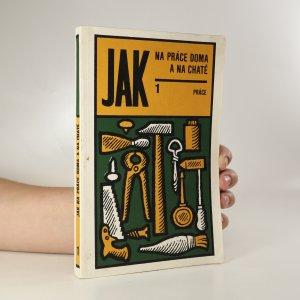 náhled knihy - Jak na práce doma a na chatě 1. díl