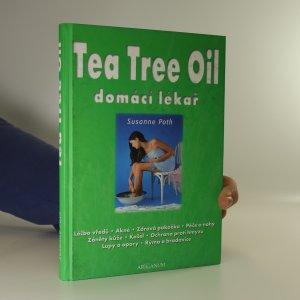 náhled knihy - Tea Tree Oil. Domácí lékař
