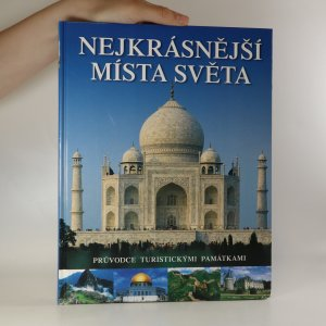 náhled knihy - Nejkrásnější místa světa. Průvodce turistickými památkami