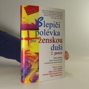 náhled knihy - Slepičí polévka pro ženskou duši. 2. porce. Další příběhy, které otevírají srdce a probouzejí ducha ženství