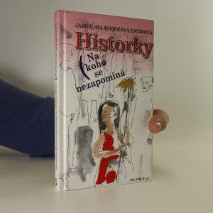 náhled knihy - Historky. Na koho se nezapomíná