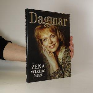 náhled knihy - Dagmar. Žena velkého muže