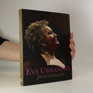 náhled knihy - Eva Urbanová. Jak to všechno bylo