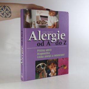 náhled knihy - Alergie od A do Z. Příčiny obtíží, diagnostika, léčba alergií a intolerancí